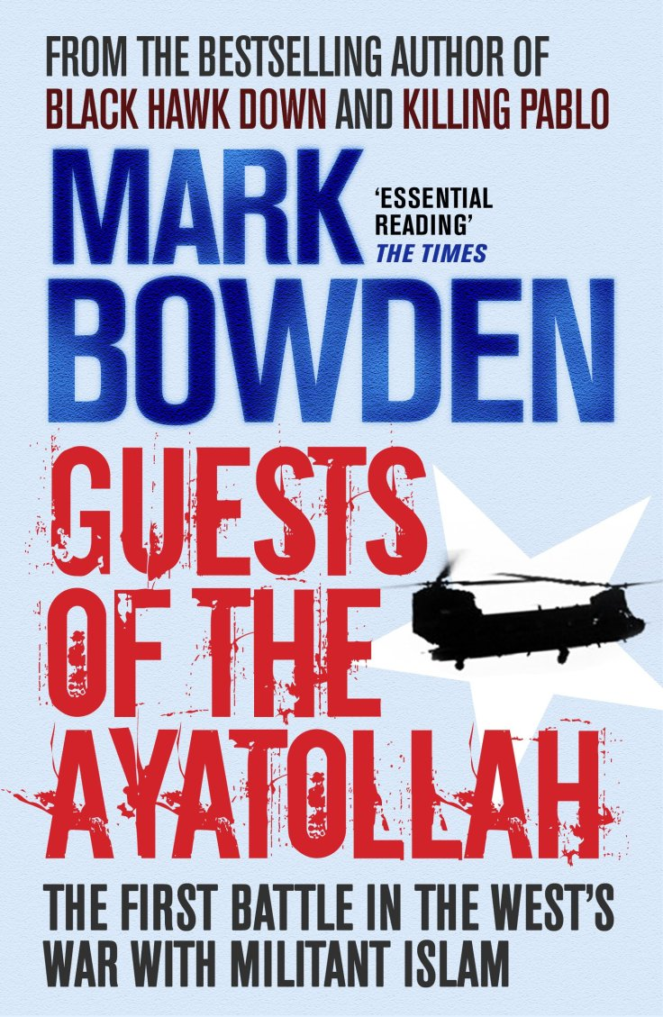 Guests of the Ayatollah de Mark Bowden